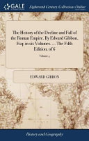 The History of the Decline and Fall of the Roman Empire  by Edward Gibbon  Esq  In Six Volumes      the Fifth Edition  of 6  Volume 4