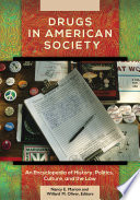"""Drugs in American Society: An Encyclopedia of History, Politics, Culture, and the Law [3 volumes]"" by Nancy E. Marion, Willard M. Oliver"
