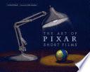 The Art of Pixar Short Films
