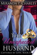 The Unexpected Husband  Captured by Love Book 8