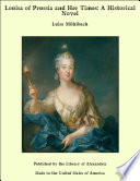 Louisa of Prussia and Her Times  A Historical Novel