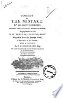 Comedy of the Mistake  By Sir John Vanbrugh  Adapted for Theatrical Representation  as Performed at the Theatre Royal  Covent Garden     with a Critique  by R  Cumberland  Esq