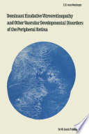 Dominant Exudative Vitreoretinopathy and other Vascular Developmental Disorders of the Peripheral Retina