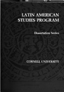 Dissertation Series - Latin American Studies Program, Cornell University