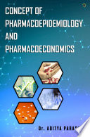 Concept Of Pharmacoepidemiology And Pharmacoeconomics