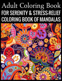 Adult Coloring Book For Serenity   Stress Relief Coloring Book Of Mandalas