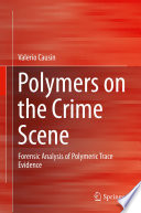 Polymers On The Crime Scene Book PDF
