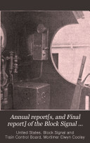 Annual Report[s, and Final Report] of the Black Signal and Train Control Board to the Interstate Commerce Commission