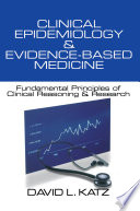 Clinical Epidemiology   Evidence Based Medicine