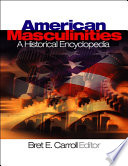 American Masculinities  A Historical Encyclopedia Book