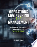 Operations Engineering and Management: Concepts, Analytics and Principles for Improvement