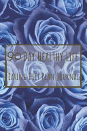 90 Day Healthy Life Eating Diet Plan Journal Book PDF