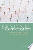 Beyond Conversation