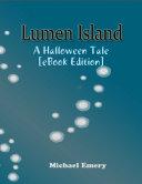 Lumen Island: A Halloween Tale [Ebook Edition]