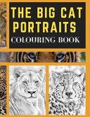 The Big Cat Portraits Colouring Book