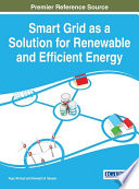 Smart Grid as a Solution for Renewable and Efficient Energy Book