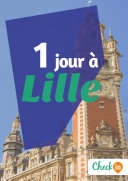 1 jour à Lille
