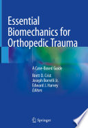 Essential Biomechanics for Orthopedic Trauma