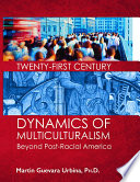 Twenty First Century Dynamics Of Multiculturalism