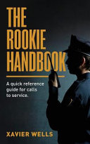 The Rookie Handbook  A Quick Reference Guide to Calls for Service