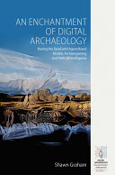 An Enchantment of Digital Archaeology