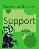 How To Be the Best Support