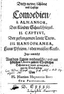 Drey newe, schöne und lustige Comoedien I. Almansor ... II Captivi ... III Hansoframea (etc.)