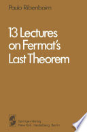 13 Lectures on Fermat s Last Theorem