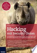 Hacking mit Security Onion  : Sicherheit im Netzwerk überwachen: Daten erfassen und sammeln, analysieren und Angriffe rechtzeitig erkennen