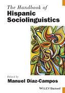 The Handbook of Hispanic Sociolinguistics - Seite 18