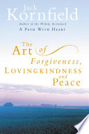 The Art Of Forgiveness  Loving Kindness And Peace Book