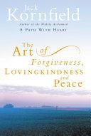 The Art Of Forgiveness  Loving Kindness And Peace