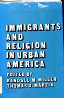 Immigrants And Religion In Urban America