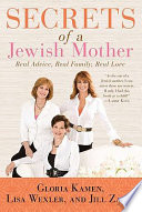 """Secrets of a Jewish Mother: Real Advice, Real Family, Real Love"" by Jill Zarin, Lisa Wexler, Gloria Kamen"