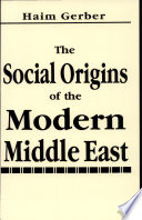The Social Origins of the Modern Middle East Book PDF
