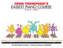 John Thompson s Easiest Piano Course   Part 1   Book Only