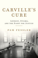Carville's Cure: Leprosy, Stigma, and the Fight for Justice [Pdf/ePub] eBook