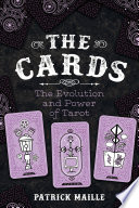 link to The cards : the evolution and power of tarot in the TCC library catalog
