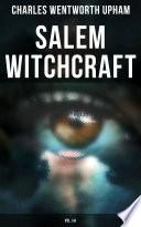 Salem Witchcraft  Vol  I II