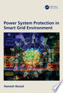 Power System Protection in Smart Grid Environment Book