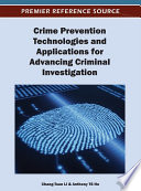Crime Prevention Technologies And Applications For Advancing Criminal Investigation Book PDF