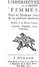 L' Imperfection des femmes, Tirée de l'Ecriture Sainte, & de plusieurs Autheurs.... Menage, chez Jean Trop-Tôt-Marié, à l'Enseigne de la Bonne femme sans Tête