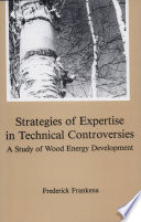 Strategies of Expertise in Technical Controversies