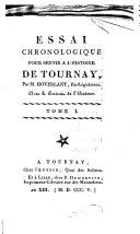 Essai chronologique pour servir a l'histoire de Tournay