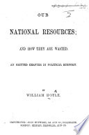 Our National Resources, and how They are Wasted
