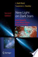 New light on dark stars : red dwarfs, low-mass stars, brown dwarfs