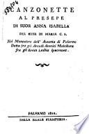 Canzonette al presepe di suor Anna Isabella del Cuor di Maria c. s. nel monastero dell'Assunta di Palermo detta fra gli arcadi arenici Malcibera ..