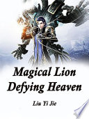 Magical Lion Defying Heaven
