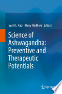 """Science of Ashwagandha: Preventive and Therapeutic Potentials"" by Sunil C. Kaul, Renu Wadhwa"