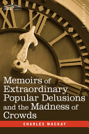 Memoirs of Extraordinary Popular Delusions and the Madness of Crowds Pdf